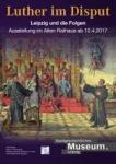 Luther im Disput  Leipzig und die Folgen